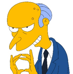 Mr. Burns Pleased.